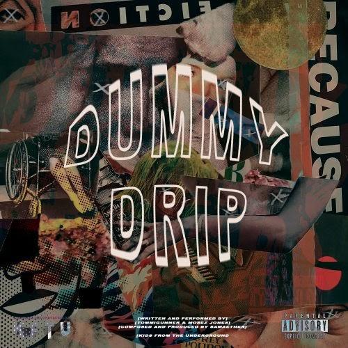 """Kids From The Underground – """"Dummy Drip"""""""