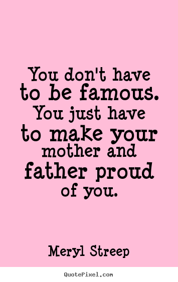 Quotes About Being Proud Of Child 16 Quotes