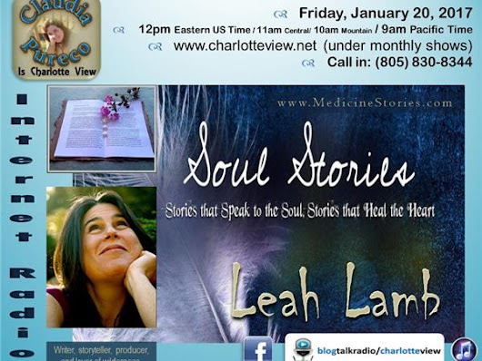Jan 20 ~ Charlotte View: Soul Stories with Leah Lamb (from California)