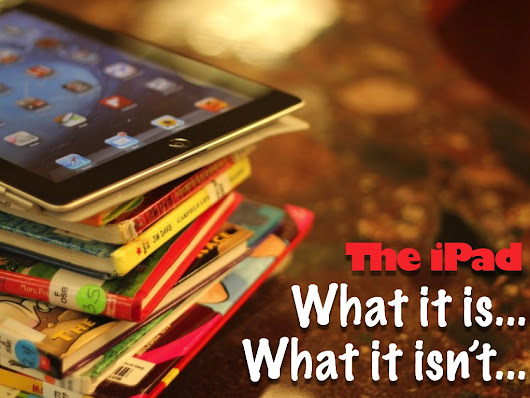 What the iPad Is and What it Isn't