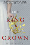 Title: Ring and the Crown, The (Extended Edition), Author: Melissa de la Cruz