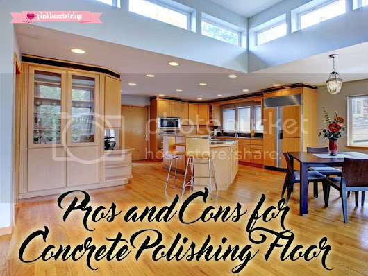 Pros and Cons for Concrete Polishing Floor