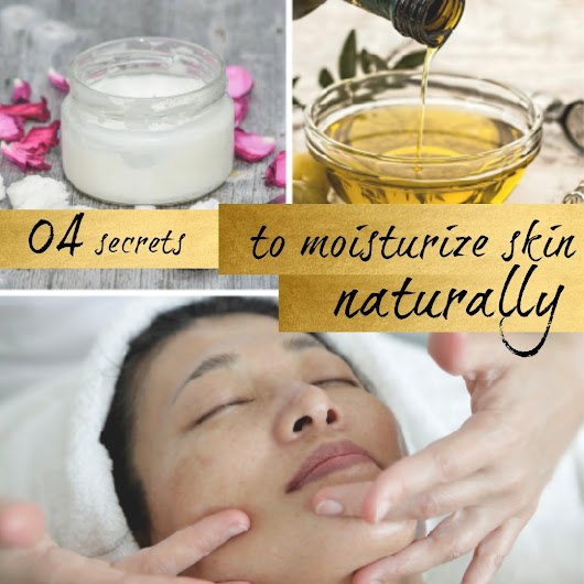 How to Moisturise Dry Skin Naturally at Home in 4 Effective Ways