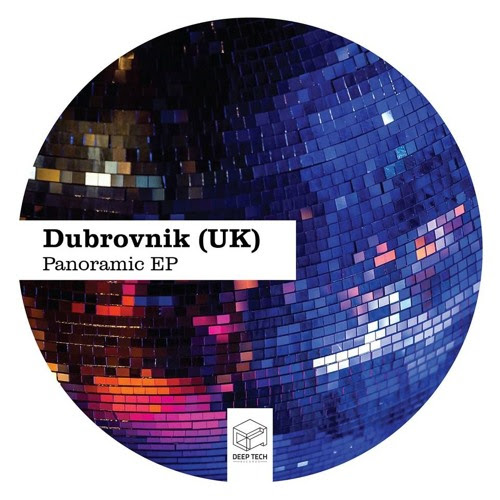 DTR200 Dubrovnik (UK) - Panoramic EP by Deep Tech Records