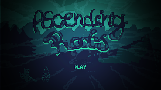 Ascending Roots «  TimBeaudet::GameDeveloper()