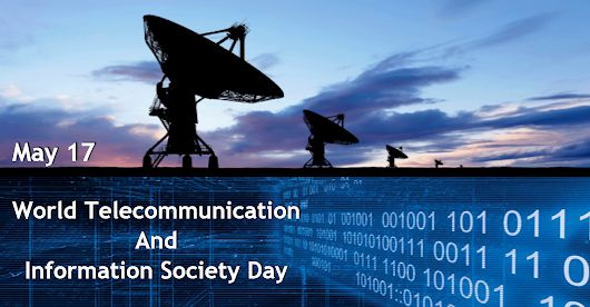 World Telecommunication and Information Society Day on May 17 – The Columnyst
