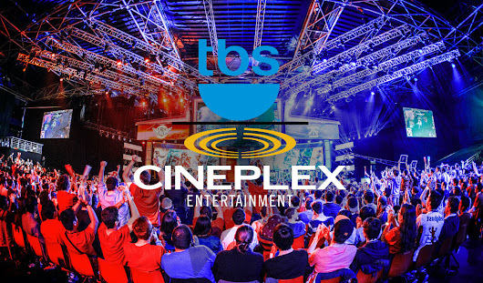 The buy into e-Sports: TBS and Cineplex