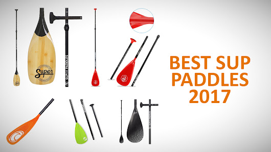 Best SUP & Inflatable Stand up Paddle Board Paddles (Sep. 2017)