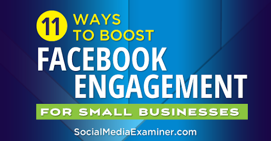 11 Ways to Boost Facebook Engagement for Small Businesses |