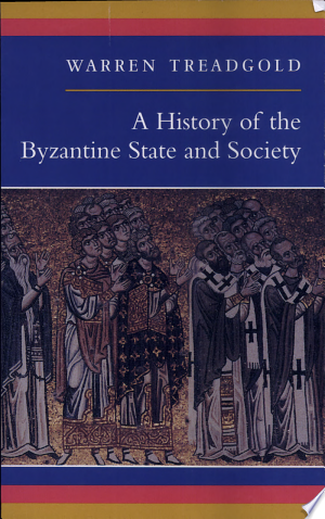Read Online A History of the Byzantine State and Society PDF