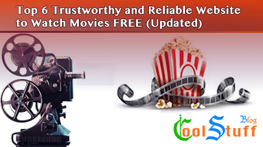 Top 6 Trustworthy and Reliable Website to Watch Movies FREE : Updated - Cool Stuff Blog : Indie blogger
