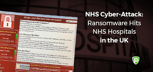 NHS Cyberattack: Ransomware Hits NHS Hospitals across the UK
