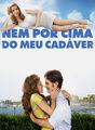 Nem por cima do meu cadáver | filmes-netflix.blogspot.com.br