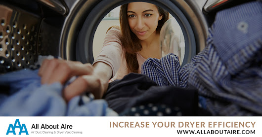 Increase Your Dryer Efficiency – All About Aire – Aire Duct Cleaning & Dryer Vent Cleaning