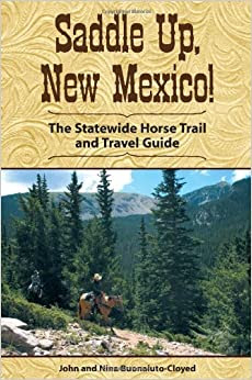 Saddle Up New Mexico The Statewide Horse Trail And Travel Guide