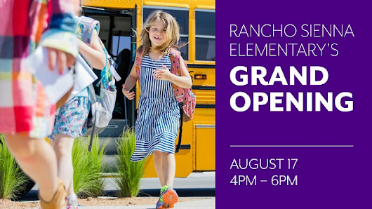 Everyone's invited to the Grand Opening of Rancho Sienna Elementary on Thursday, August 17