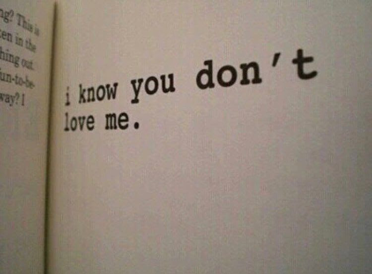I Know You Dont Love Me Pictures Photos And Images For Facebook