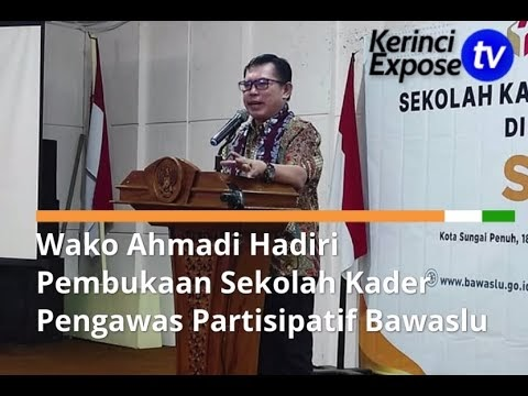 Wako Ahmadi Hadiri Pembukaan Sekolah Kader Pengawas Partisipatif Bawaslu