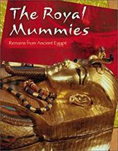 Royal Mummies: Remains from Ancient Egypt