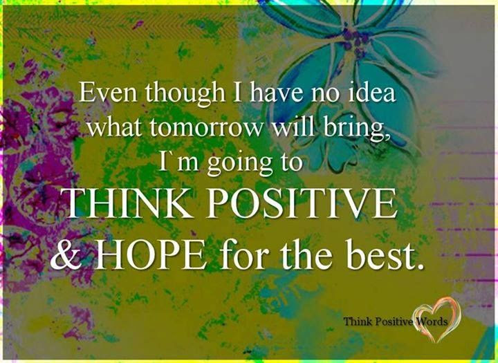 Think Positive And Hope For The Best Pictures Photos And Images