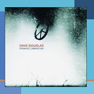 Dave Douglas – Strange Liberation cover