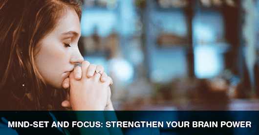 Mind-Set and Focus: Strengthen Your Brain Power - Centratel
