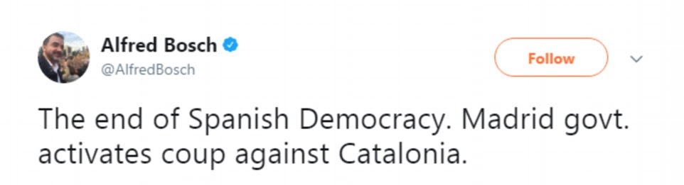 Barcelona politician Alfred Bosch tweeted: 'The end of Spanich Democracy. Madrid govt. activates coup against Catalonia'