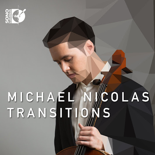 New Cello Music: Michael Nicolas' Transitions