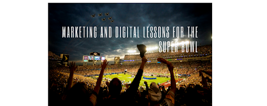 Marketing and digital lessons for the Super Bowl