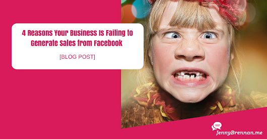 4 Reasons Your Business Is Failing to Generate Sales from Facebook - Facebook Marketing for Small Business |Facebook Marketing for Local Business