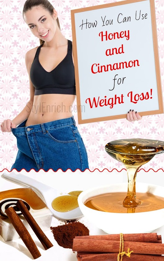 Honey And Cinnamon For Weight Loss That You Must Try!