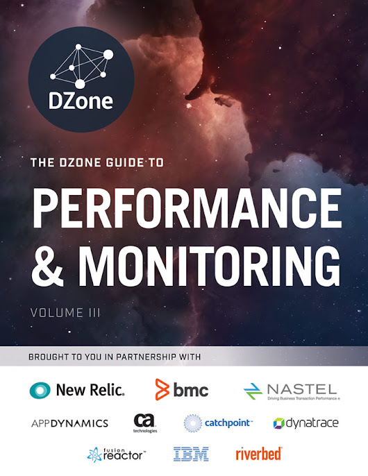 Performance and Monitoring - Dzone Research Guides