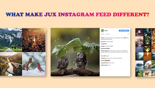 What make JUX Instagram Feed Be Different? | Premium Joomla Templates and Extensions