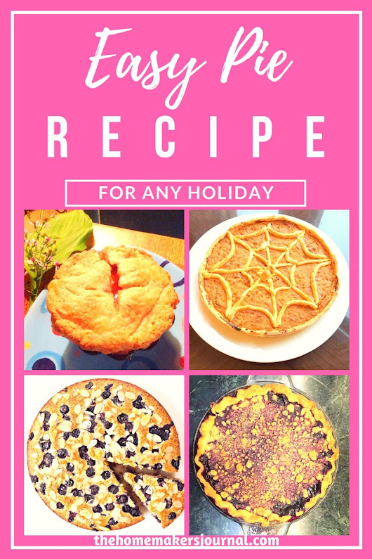 Easy Pie Recipes for Holidays or Any Day - The Homemakers Journal