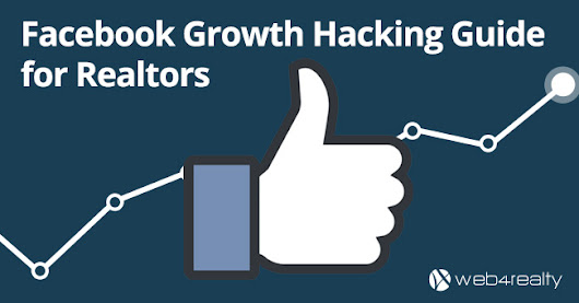 Facebook Growth Hacking Guide for Realtors | Web4Realty