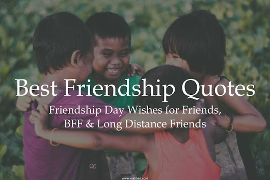 Beautiful Friendship Quotes with Images for Friendship Day - WishBae