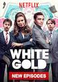 White Gold - Season 2