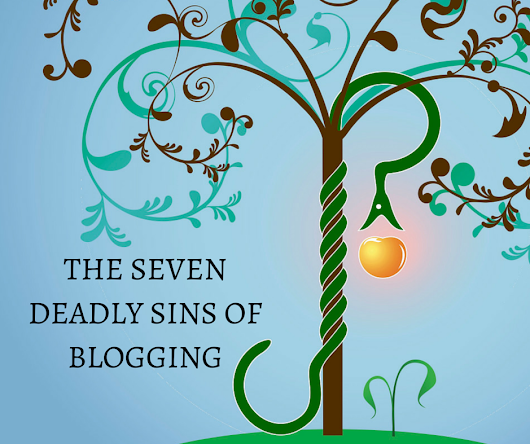 Content Writing Services | Seven Deadly Sins of Blogging