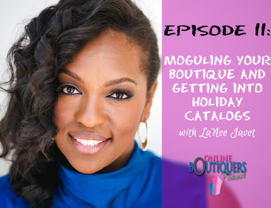 Moguling your Boutique and Getting it into Holiday Catalogs - Online Boutique Source