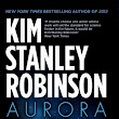 Aurora by Kim Stanley Robinson (audiobook) - Paul's REVIEW