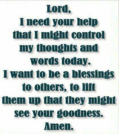 Lord I Need You Help That I Might Control My Thoughts And Words