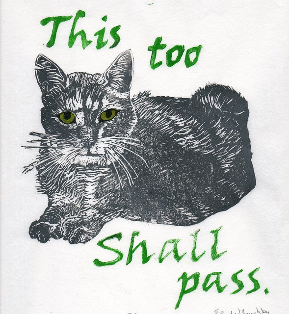 TC -'This Too Shall Pass' linocut