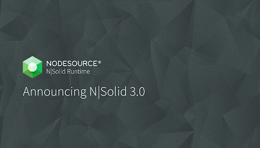 Announcing N|Solid 3.0