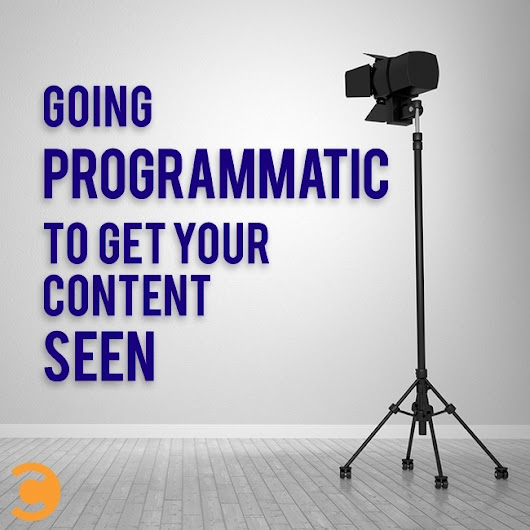 Going Programmatic to Get Your Content Seen | Convince and Convert: Social Media Strategy and Content Marketing Strategy