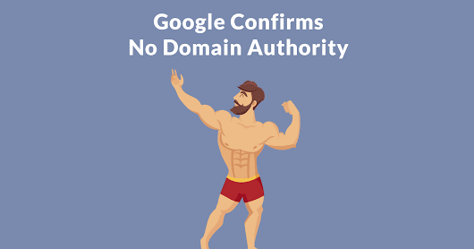 John Mueller Rebuts Idea that Google Uses Domain Authority Signal - Search Engine Journal
