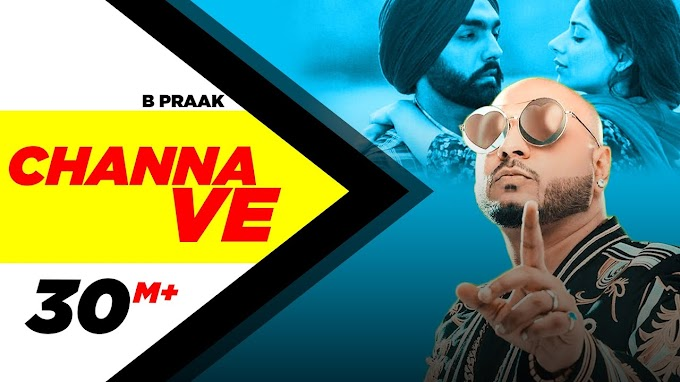 Channa Ve lyrics - B praak | jaani | latest punjabi song
