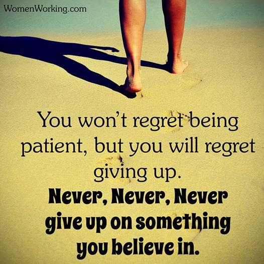 Never Give Up On Something You Believe In At Womenworking