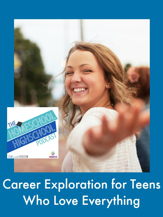HSHSP Ep 52: Career Exploration for Teens Who Love Everything