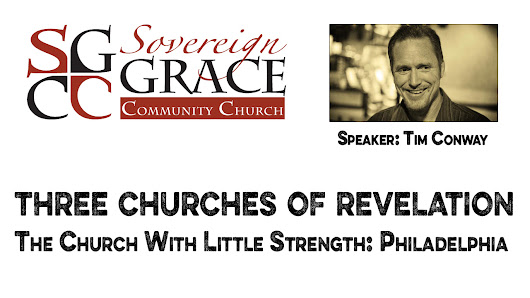 Tim Conway - The Church With Little Strength - SGCC Churches of Revelation Conference 2015 - Sovereign Grace Community Church