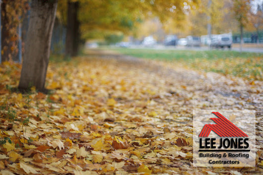 Autumn Home Maintenance | Lee Jones Building & Roofing Contractors
